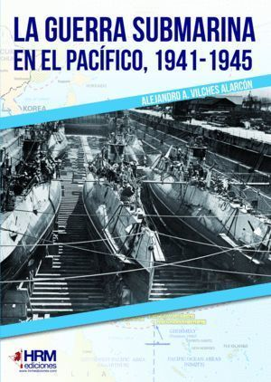 LA GUERRA SUBMARINA EN EL PACIFICO 1941-1945