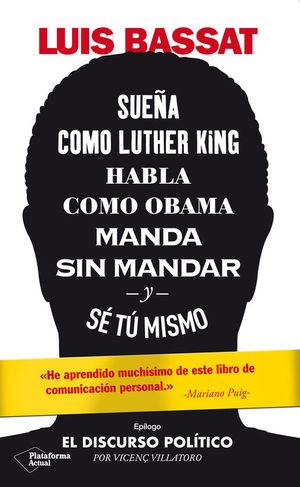 SUEÑA COMO LUTHER KING, HABLA COMO OBAMA