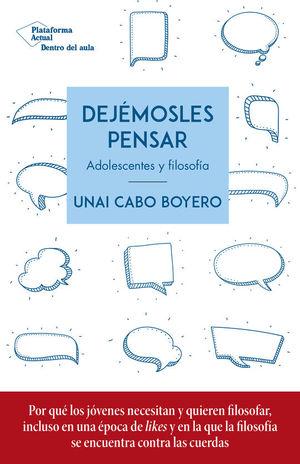DEJEMOSLES PENSAR. ADOLESCENTES Y FILOSOFÍA