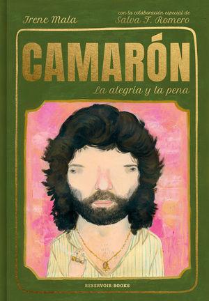 CAMARÓN. LA ALEGRÍA Y LA PENA