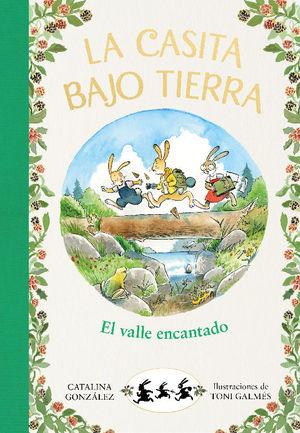 LA CASITA BAJO TIERRA 3: EL VALLE ENCANTADO