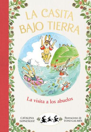 LA CASITA BAJO TIERRA 4: LA VISITA A LOS ABUELOS