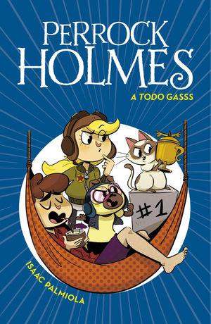 PERROCK HOLMES 13: A TODO GASSS