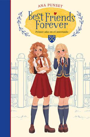 BEST FRIENDS FOREVER 1: PRIMER AÑO EN EL INTERNADO