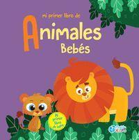 MI PRIMER LIBRO DE ANIMALES BEBES (LIBRO BAÑO)