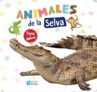 ANIMALES DE LA SELVA (TOCA Y SIENTE)