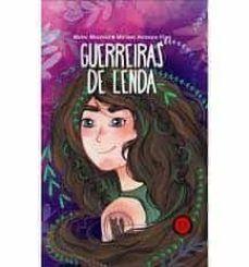 GUERREIRAS DE LENDA