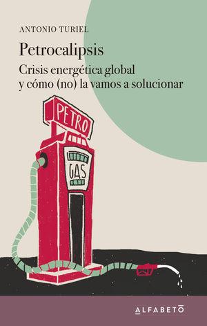 PETROCALIPSIS: CRISIS ENERGETICA GLOBAL