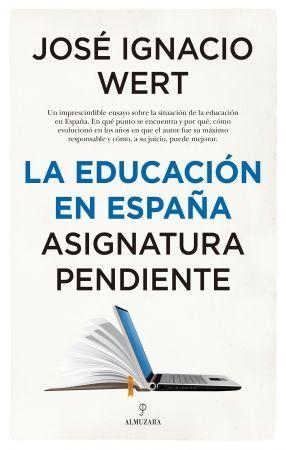 LA EDUCACION EN ESPAÑA. ASIGNATURA PENDIENTE