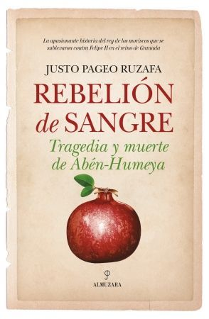 REBELION DE SANGRE. TRAGEDIA Y MUERTE DE ABEN HUMEVA