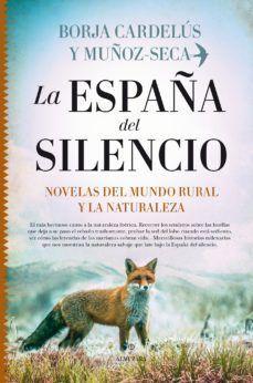 LA ESPAÑA DEL SILENCIO. NOVELAS DEL MUNDO RURAL Y LA NATURALEZA