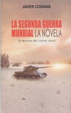 LA SEGUNDA GUERRA MUNDIAL (LA NOVELA)