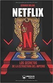 NETFLIX. LOS SECRETOS DE LA ESTRUCTURA DEL IMPERIO