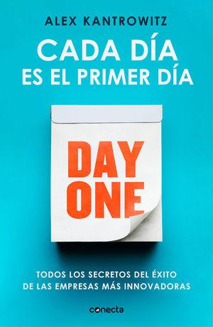 DAY ONE. CADA DÍA ES EL PRIMER DÍA