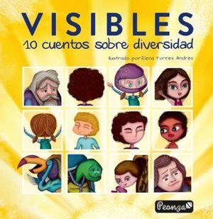 VISIBLES. 10 CUENTOS SOBRE DIVERSIDAD