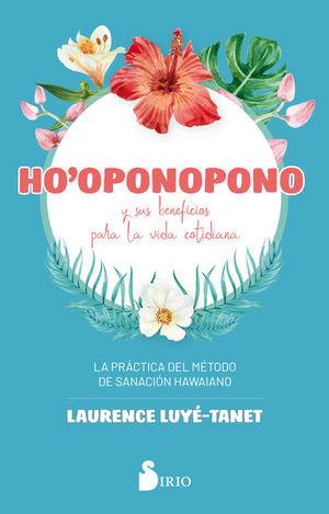 HO-OPONOPONO Y SUS BENEFICIOS PARA LA VIDA