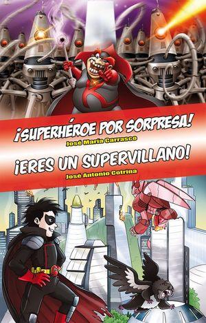 ¡SUPERHÉROE POR SORPRESA! / ¡ERES UN SUPERVILLANO!