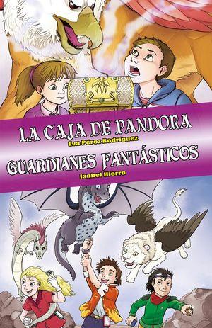 LA CAJA DE PANDORA / GUARDIANES FANTÁSTICOS