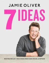 7 IDEAS. RECETAS FACILES Y DELICIOSAS PARA CADA DIA DE LA SEMANA