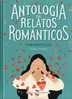 ANTOLOGIA DE RELATOS ROMANTICOS. TORMENTOSOS