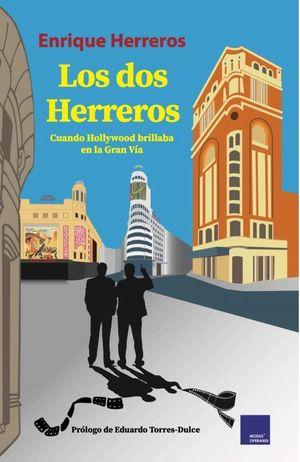LOS DOS HERREROS. CUANDO HOLLYWOOD BRILLABA EN LA GRAN VIA