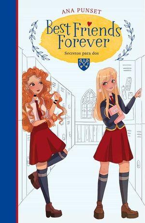 BEST FRIENDS FOREVER 2: SECRETOS PARA DOS