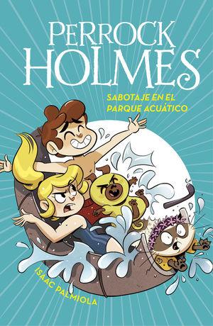PERROCK HOLMES 14: SABOTAJE EN EL PARQUE ACUATICO
