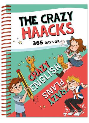 365 DAYS OF CRAZY ENGLISH & CRAZY PLANS (SERIE THE CRAZY HAACKS)