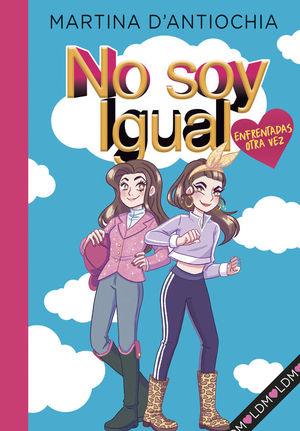 NO SOY IGUAL 2. ENFRENTADAS ¡OTRA VEZ!