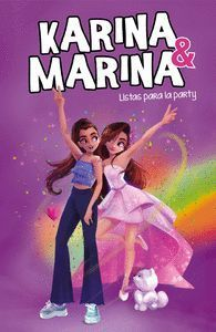 KARINA & MARINA 4. LISTAS PARA LA PARTY