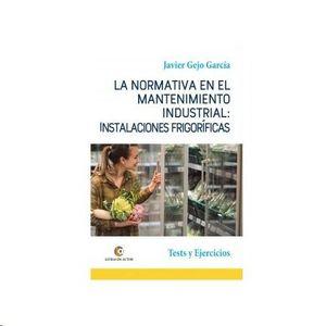 LA NORMATIVA EN EL MANTENIMIENTO INDUSTRIAL: INSTALACIONES F