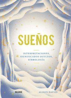 SUEÑOS. INTERPRETACIONES, SIGNIFICADOS OCULTOS, SIMBOLOGIA