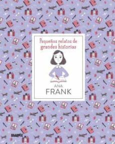 ANA FRANK. PEQUEÑOS RELATOS DE GRANDES HISTORIAS