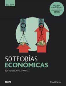 50 TEORIAS ECONOMICAS SUGERENTES Y DESAFIANTES. GUIA BREVE