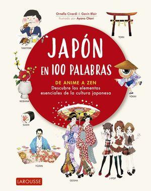 JAPÓN EN 100 PALABRAS. DE ANIME A ZEN