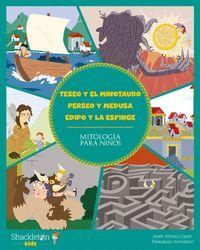 TESEO Y EL MINOTAURO; PERSEO Y MEDUSA; EDIPO Y LA ESFINGE