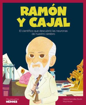 RAMÓN Y CAJAL (MIS PEQUEÑOS HEROES)