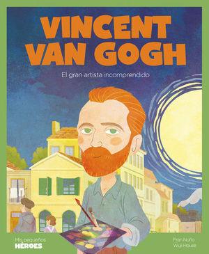 VINCENT VAN GOGH (MIS PEQUEÑOS HEROES)