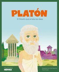 PLATÓN. EL FILÓSOFO QUE AMABA LAS IDEAS