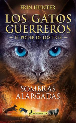 LOS GATOS GUERREROS. EL PODER DE LOS TRES 5. SOMBRAS ALARGADAS