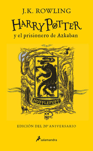 HARRY POTTER Y EL PRISIONERO DE AZKABAN (EDICIÓN HUFFLEPUFF 20 ANIV.)