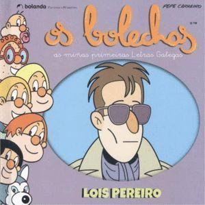 LOIS PEREIRO. OS BOLECHAS