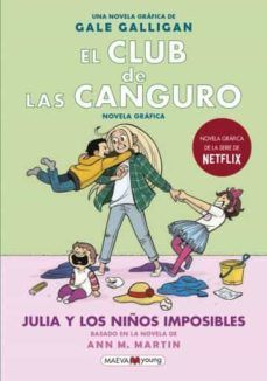 EL CLUB DE LAS CANGURO 5: JULIA Y LOS NIÑOS IMPOSIBLES