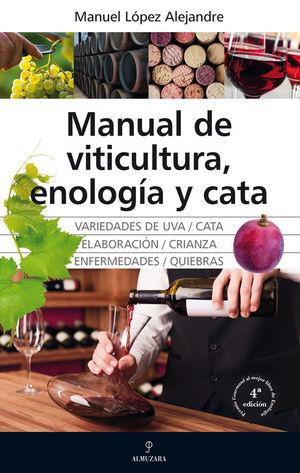 MANUAL DE VITICULTURA, ENOLOGIA Y CATA