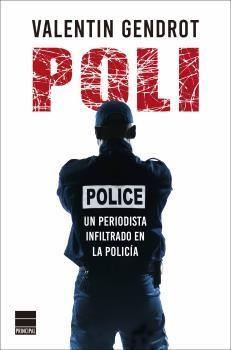 POLI. UN PERIODISTA INFILTRADO EN LA POLICÍA