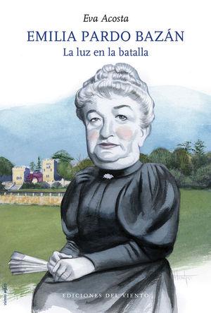 EMILIA PARDO BAZAN. LA LUZ EN LA BATALLA