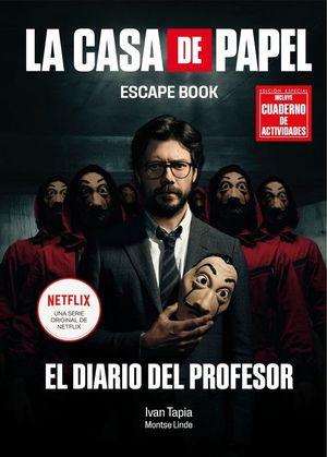 LA CASA DE PAPEL. ESCAPE BOOK EDICION ESPECIAL EL DIARIO DEL PROFESOR