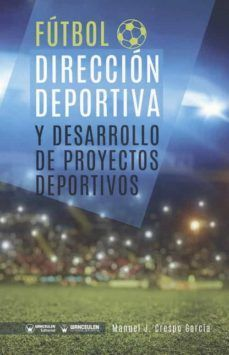 FUTBOL. DIRECCION DEPORTIVA Y DESARROLLO DE PROYECTOS DEPORTIVOS
