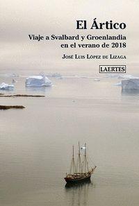 EL ARTICO. VIAJE A SVALBARD Y GROENLANDIA EN EL VERANO DE 2018