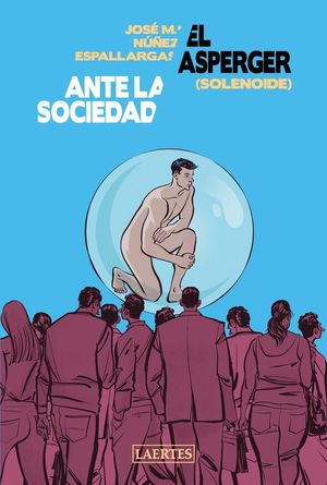 EL ASPERGER ANTE LA SOCIEDAD (SOLENOIDE)